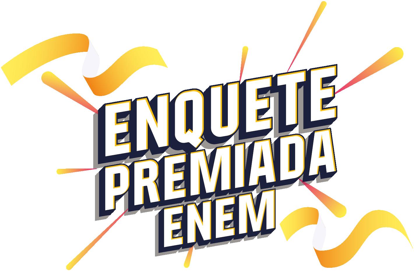 Enquete Premiada Enem